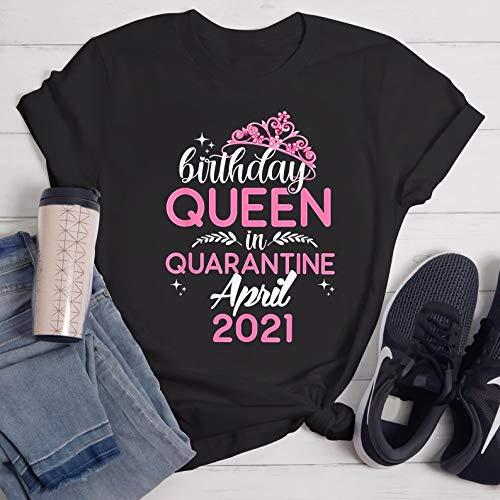 Quarantine Birthday Queen April 2021 Shirt, Gift For Girls Women T-Shirt, Birthday 2021 T Shirt