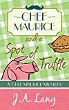 Chef Maurice and a Spot of Truffle (Chef Maurice Cotswold Mysteries Book 1) (Kindle Edition)