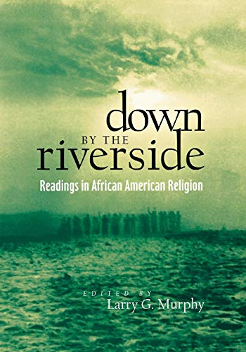 Down by the Riverside: Readings in African American...