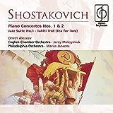 Shostakovich: Piano Concertos Nos. 1 & 2; Jazz Suite No. 1; Tahiti Trot (Tea for Two) (2007-03-20)
