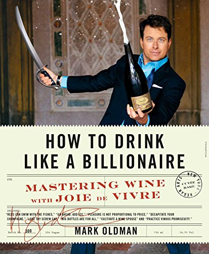 How to Drink Like a Billionaire: Mastering Wine with Joie de Vivre (English Edition)
