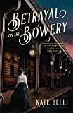 Image of Betrayal on the Bowery: A Gilded Gotham Mystery
