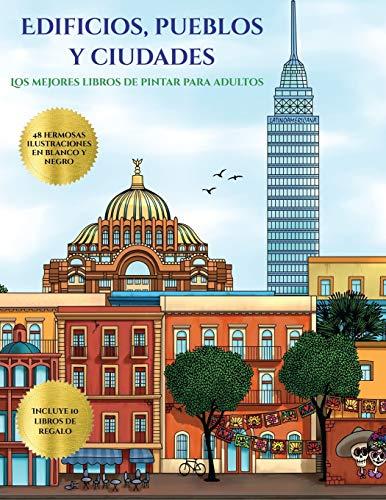 Los mejores libros de pintar para adultos (Edificios, pueblos y ciudades): Este libro contiene 48 l