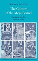 The Culture of the Meiji Period: Orokawa Daikichi (Princeton Library of Asian Translations)