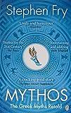 Mythos: The Greek Myths Retold (Stephen Fry's Greek Myths, 1) - Stephen Fry