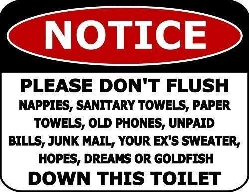 Let op: niet spoelen luiers, sanitaire handdoeken, papieren handdoeken, oude telefoons, onbetaalde biljetten, junk mail, uw ex trui, hoop, dromen of goudvissen naar beneden dit toilet 11,5 door 9 gelamineerde badkamer teken