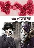 The Spanish Flu (Die Spanische Grippe): A Story of the 1918 Pandemic (Eine Geschichte der Pandemie von 1918)