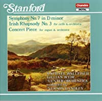 Stanford: Symphony No. 7 / Irish Rhapsody No. 3 / Concert Piece for Organ (2006-09-01)
