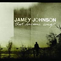 That Lonesome Song by Jamey Johnson (2008-08-05)