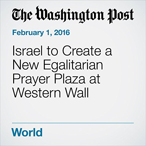 Israel to Create a New Egalitarian Prayer Plaza at Western Wall cover art