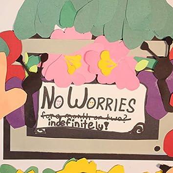 No Worries...Indefinitely (feat. Dana Buoy & Spirit Kid)