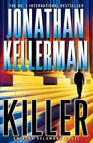 Killer (Alex Delaware series, Book 29): A riveting, suspenseful psychological thriller