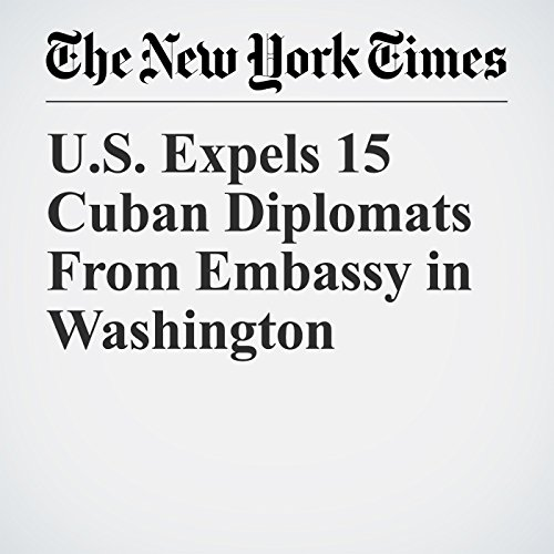 U.S. Expels 15 Cuban Diplomats From Embassy in Washington copertina