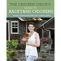鸡舍的后院鸡指南:健康,快乐母鸡的简单步骤