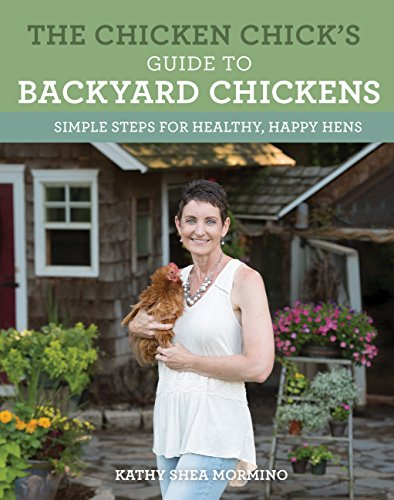 The Chicken Chick's Guide to Backyard Chickens: Simple Steps for...