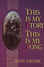 This Is My Story This Is My Song by Fanny Crosby (1997-09-01)