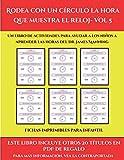 Fichas imprimibles para infantil (Rodea con un círculo la hora que muestra el reloj- Vol 5): Este libro contiene 30 fichas con actividades a todo color para niños de 6 a 7 años (48)