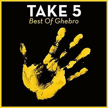 Take 5 - Best Of Ghebro