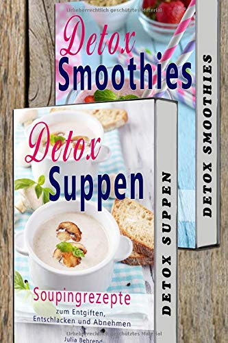 Detox BOX: Low Carb Smoothies, Souping, Detox Suppen, Detox Smooties, 2 in 1 SET, Matcha, Superfood (Low Carb, Detox, Souping, Smoothies, Suppen, Superfood, Matcha Tee, Kokosöl, Band 1)