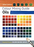 Colour Mixing Guide: Oils (Colour Mixing Guides)