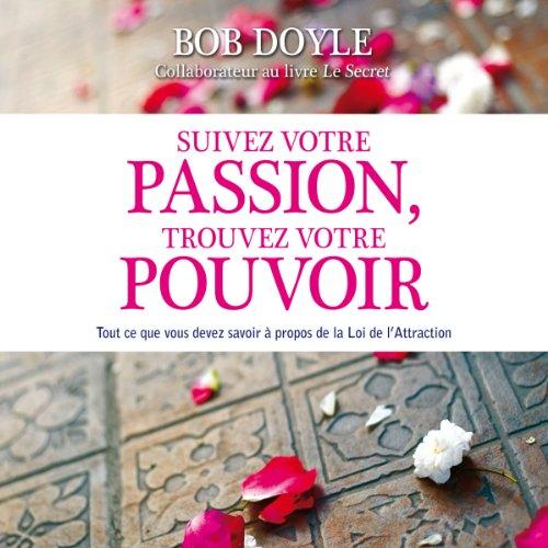 Suivez votre passion, trouvez votre pouvoir audiobook cover art