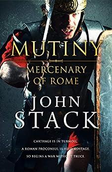 Mutiny (Mercenary of Rome Book 1) by [John Stack]