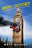 Diary of a Dosser: The Travel Misadventures of a Politically Incorrect Crusader