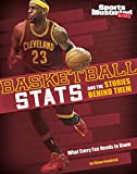 Basketball Stats and the Stories Behind Them: What Every Fan Needs to Know (Sports Stats and Stories)