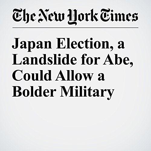 Japan Election, a Landslide for Abe, Could Allow a Bolder Military cover art
