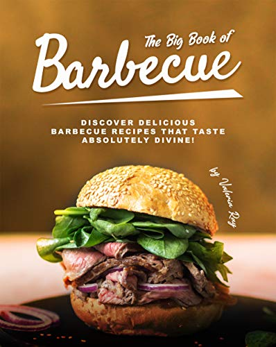 The Big Book of Barbecue: Discover...