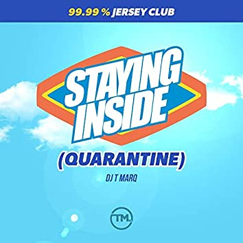 Staying Inside (Quarantine)