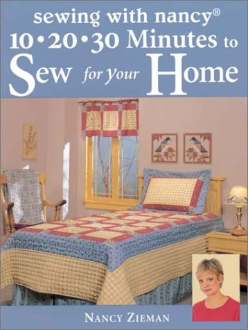 10, 20, 30 Minutes to Sew for Your Home (Sewing with Nancy)
