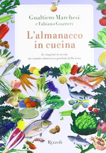 L'almanacco in cucina. Le stagioni in tavola raccontate attraverso i prodotti della terra