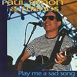 Play Me A Sad Song.