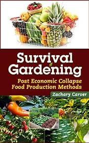 Survival Gardening - Post Economic Collapse Food Production Methods