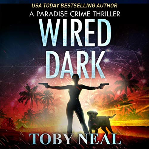 Wired Dark Audiobook By Toby Neal cover art