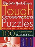 The New York Times Tough Crossword Puzzles Volume 11: 100 of the Most Challenging Puzzles from the Pages of The New York Times