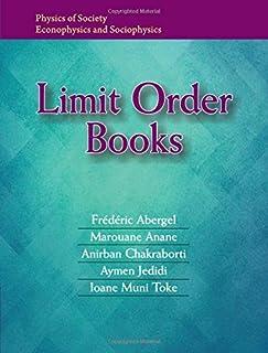 Limit Order Books (Physics of Society: Econophysics and Sociophysics) by Fr?d?ric Abergel Marouane Anane Anirban Chakrabor...