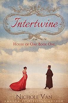 Intertwine (House of Oak Book 1) by [Nichole Van]