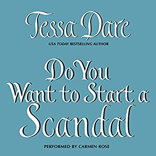 Do You Want to Start a Scandal                   By:                                                                                                                                 Tessa Dare                               Narrated by:                                                                                                                                 Carmen Rose                      Length: 7 hrs and 56 mins     268 ratings     Overall 4.4