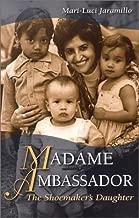 Madame Ambassador: The Shoemaker's Daughter