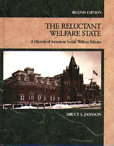 Reluctant Welfare State: A History of American Social Welfare Policies