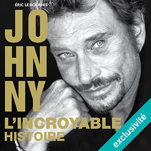 Johnny : L'incroyable histoire audiobook cover art