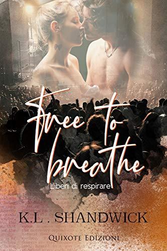 Free to breathe: Liberi di respirare di [K.L. Shandwick, Roberta Mazzocca]
