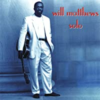 Will Matthews Solo