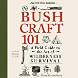 Bushcraft 101: A Field Guide to the Art of Wilderness Survival: Bushcraft Serie