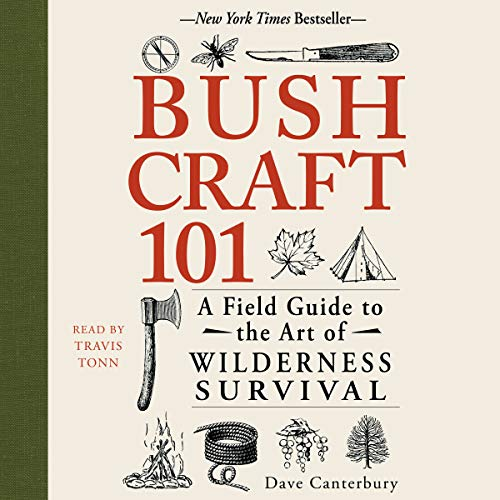 Bushcraft 101: A Field Guide to the Art of Wilderness Survival audiobook cover art
