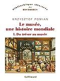 Le musée, une histoire mondiale (Tome 1)