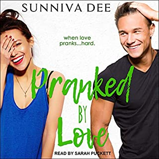 Pranked by Love     #LovePranks, Book 2              By:                                                                                                                                 Sunniva Dee                               Narrated by:                                                                                                                                 Sarah Puckett                      Length: 9 hrs and 13 mins     Not rated yet     Overall 0.0