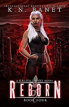 Reborn (Kaliya Sahni Book 4) by [K.N. Banet]